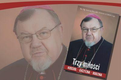 """Strona tytułowa książki """"Trzy miłości. Kościół - Ojczyzna - Rodzina"""""""