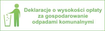 Deklaracje o wysokości opłaty za gospodarowanie odpadami komunalnymi