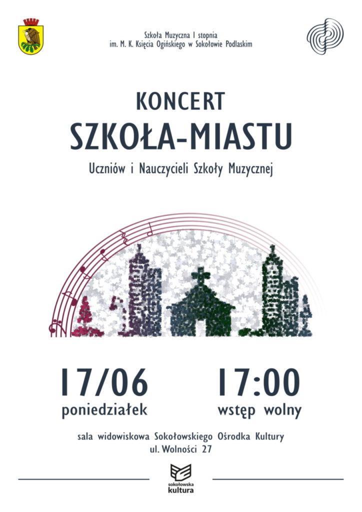 """foto: """"Szkoła - miastu"""" - koncert w SOK - koncert końcoworoczny 17 czerwca afisz linia 1 724x1024"""