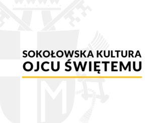 Sokołowska Kultura Ojcu Świętemu