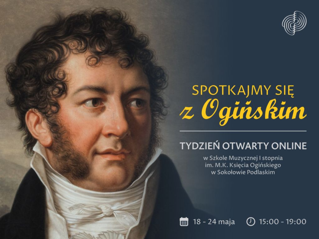 """Tydzień otwarty online """"Spotkajmy się z Ogińskim"""""""