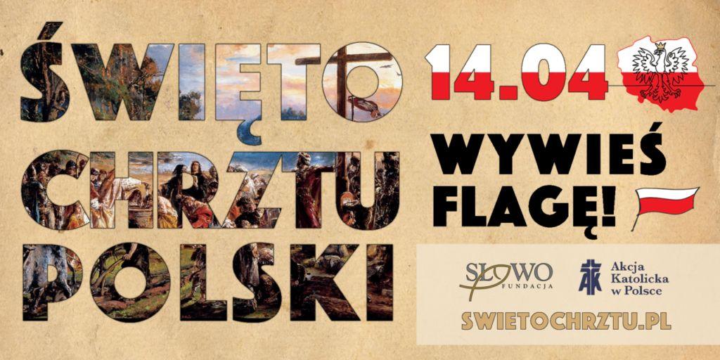 Baner zachęcający do wywieszenia flagi państwowe w dniu Święta Chrztu Polski 14 kwietnia