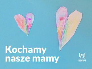 plakat wydarzenia Kochamy nasze Mamy