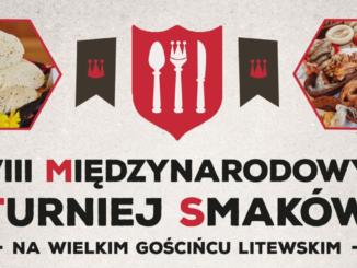 VIII Międzynarodowy Turniej Smaków na Wielkim Gościńcu Litewskim