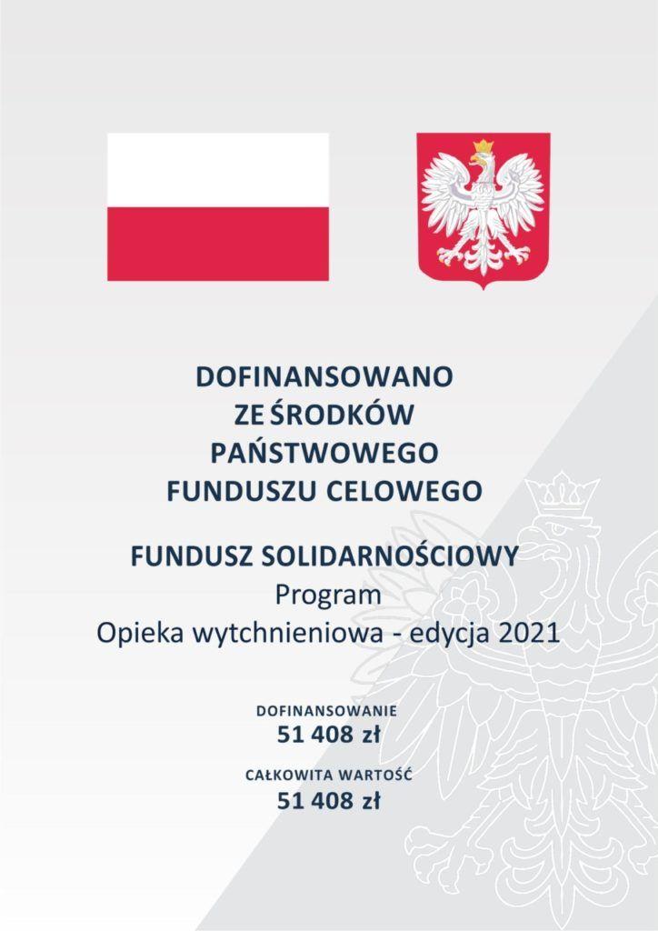 Po lewej stronie flaga polski, po prawej herb województwa mazowieckiego. Poniżej napis DOFINANSOWANO  ZE ŚRODKÓW PAŃSTWOWEGO FUNDUSZU CELOWEGO  FUNDUSZ SOLIDARNOŚCIOWY Program  Opieka wytchnieniowa - edycja 2021  DOFINANSOWANIE 51 408 zł  CAŁKOWITA WARTOŚĆ  51 408 zł