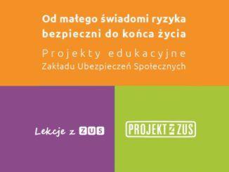kwadrat podzielony na 3 części. Na górnej napis: Od małego świadomi ryzyka bezpieczni do końca życia. Projekty edukacyjne Zakłądu Ubezpieczeń Społecznych. lewy fioletowy kwadrat na dole napis: Lekcje z ZUS. Zielony kwadrat z prawej na dole napis: projekt z ZUS